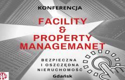 Facility & Property Managemnet - bezpieczna i oszczędna nieruchomość