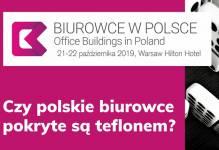 Biurowce w Polsce 2019 - Nadążyć za rosnącymi apetytami nabywców