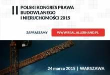 Warszawa: II Polski Kongres Prawa Budowlanego i Nieruchomości 2015