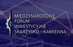 III Międzynarodowe Forum Inwestycyjne w Skarżysku – Kamiennej