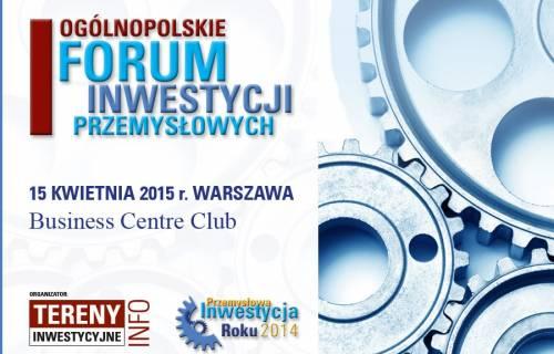 Kwiecień pod znakiem I Forum Inwestycji Przemysłowych