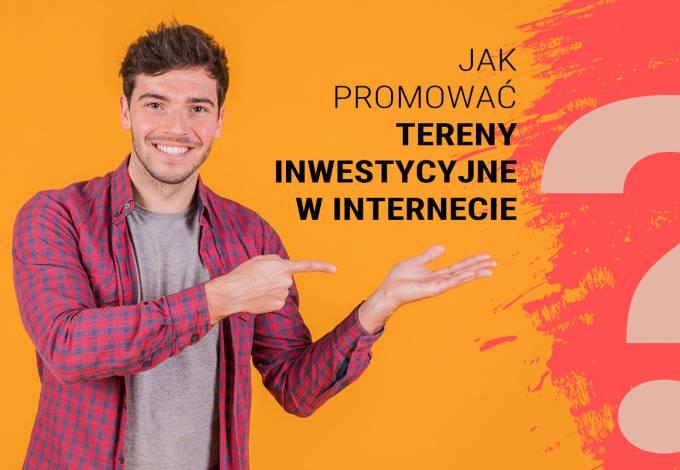 Poradnik - Jak promować tereny inwestycyjne w internecie?